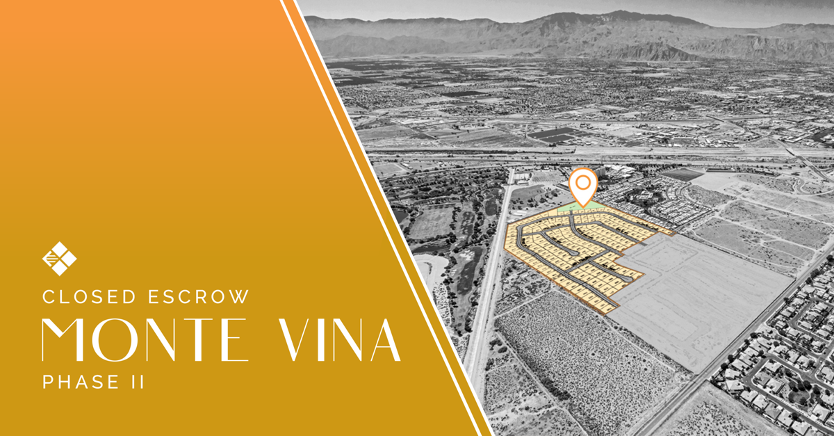 Closed Escrow | D.R. Horton acquires the final 174 improved lots within the Monte Vina community in Indio, California, Province West