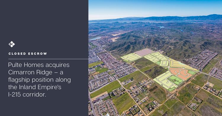Closed Escrow | Pulte Homes acquires Cimarron Ridge – a flagship position along the Inland Empire's I-215 corridor.