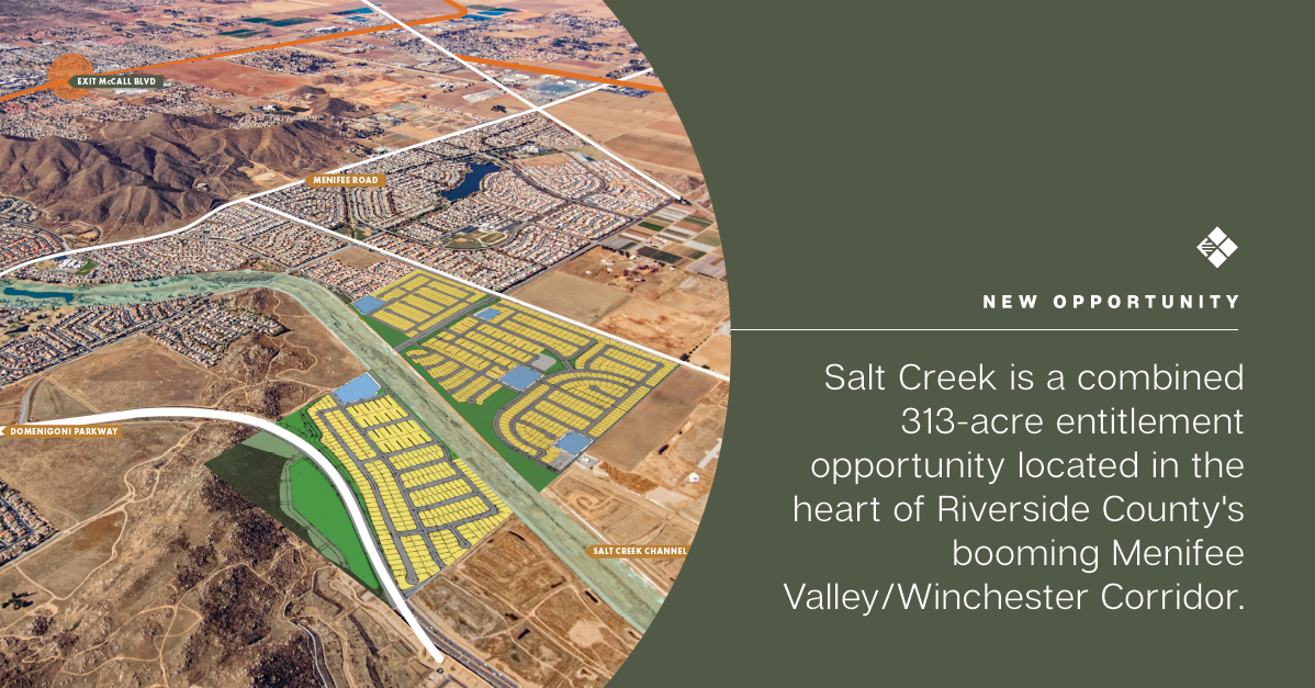 New Opportunity   Salt Creek is a combined 313-acre entitlement opportunity located in the heart of Riverside County's booming Menifee Valley/Winchester Corridor., Province West