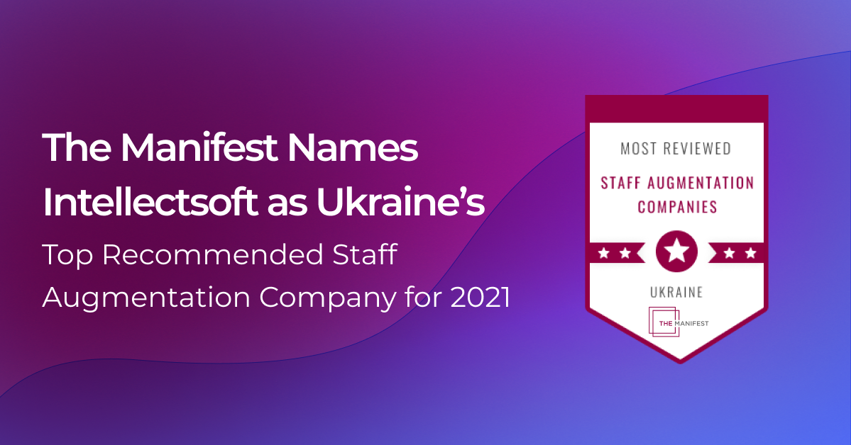Intellectsoft Received a Prestigious Award by TheManifest as One of Most Reviewed Companies in 2021, Intellectsoft