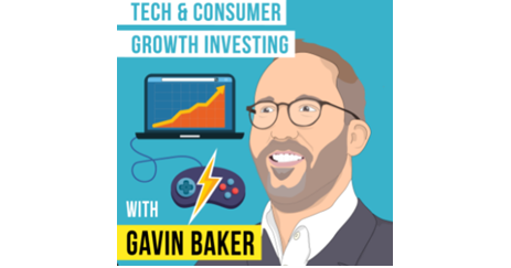 """Gavin Baker's thoughts on Consumer and Tech Growth Investing from his first """"Invest Like the Best"""" podcast., Atreides Management, LP"""
