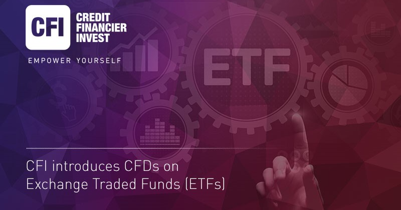 CFI introduces CFDs on Exchange Traded Funds, CFI Financial Group